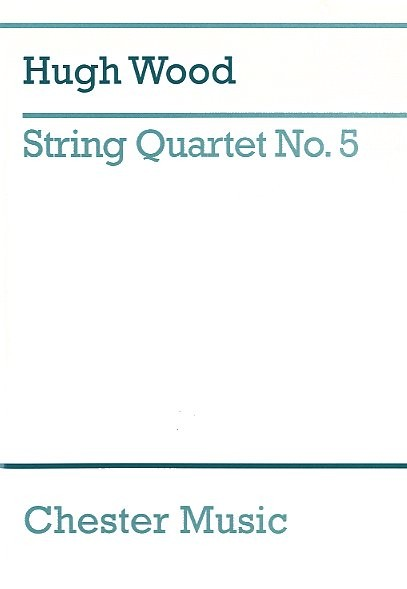 Hugh Wood: String Quartet No.5 Op.45: String Quartet: Study Score