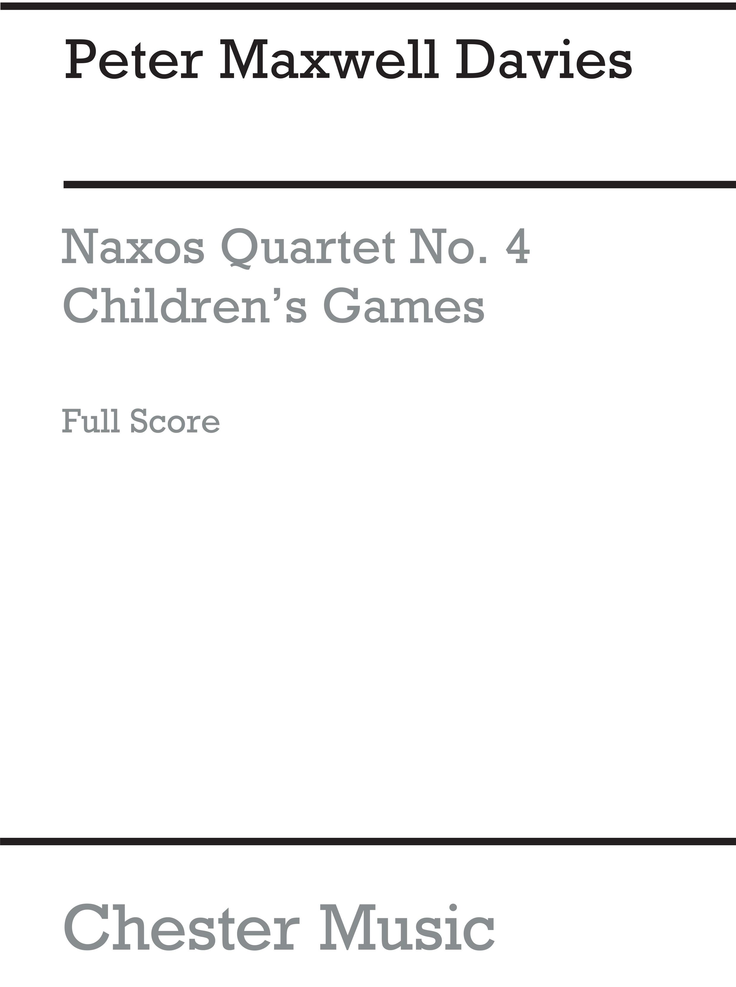 Peter Maxwell Davies: Naxos Quartet No.4 - Children's Games: String Quartet:
