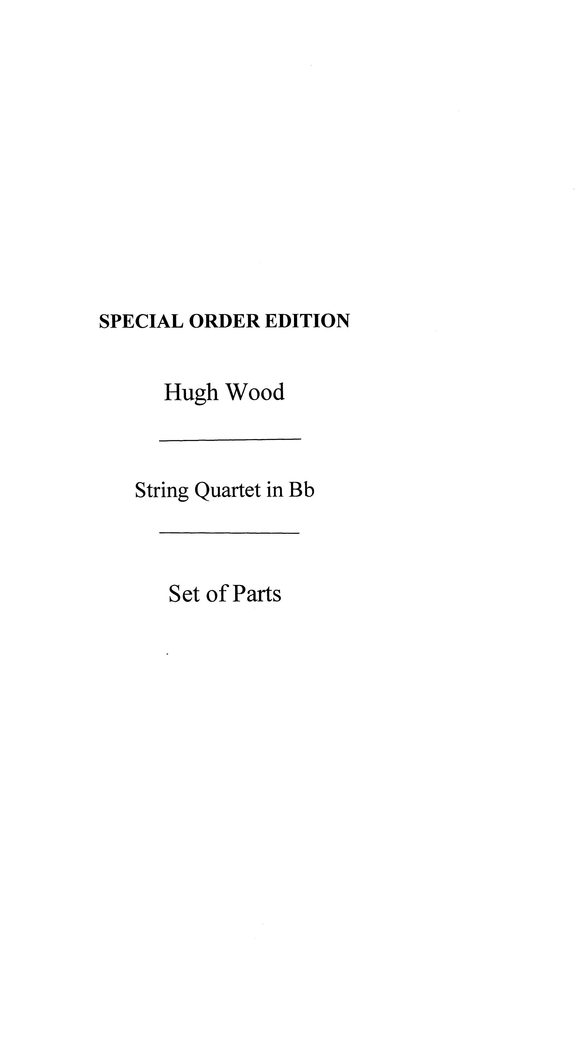 Hugh Wood: String Quartet in Bb: String Quartet: Score and Parts