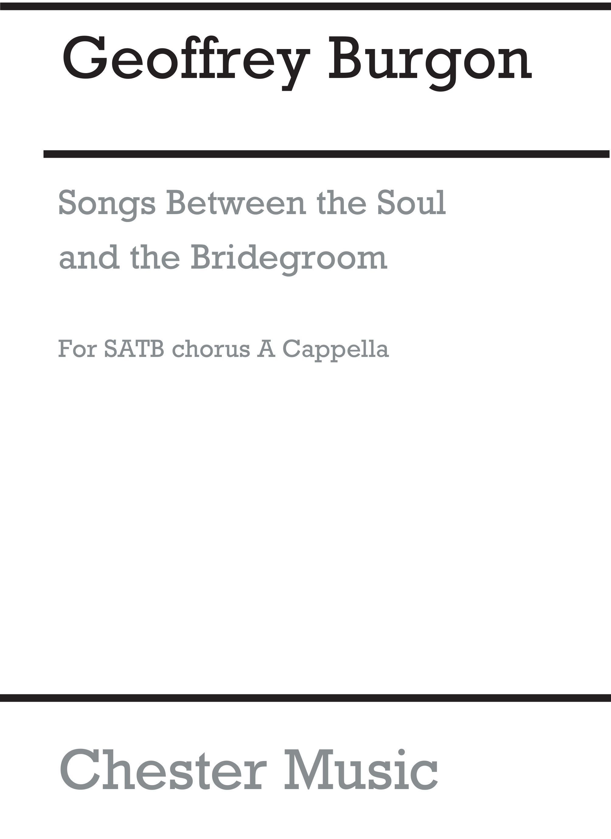Geoffrey Burgon: Songs Between The Soul And The Bridegroom: SATB: Vocal Score