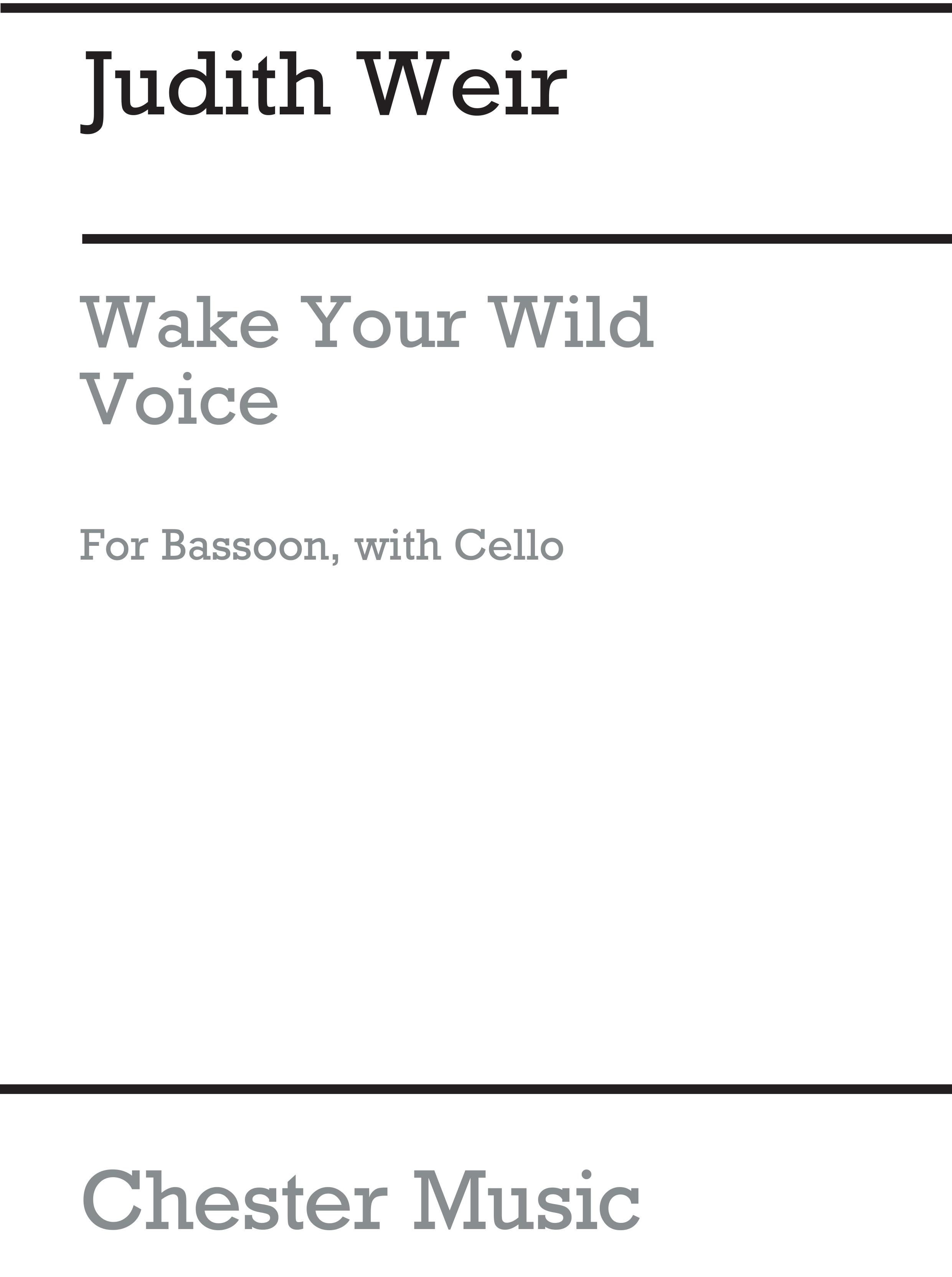 Judith Weir: Wake Your Wild Voice: Bassoon: Instrumental Work