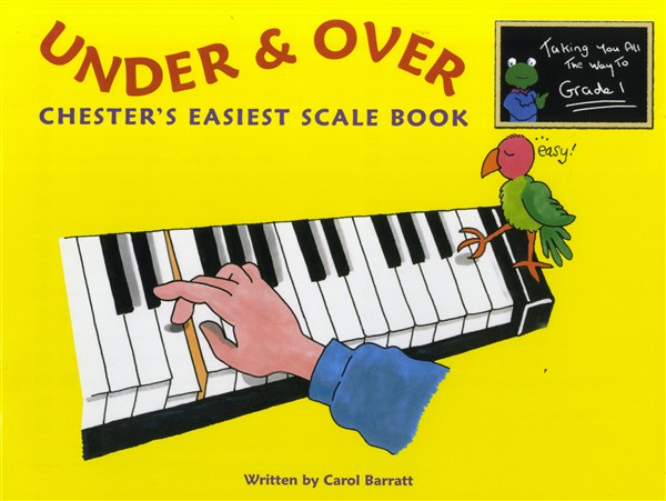 C. Barratt: Under And Over - Chester's Easiest Scale Book: Piano: Instrumental