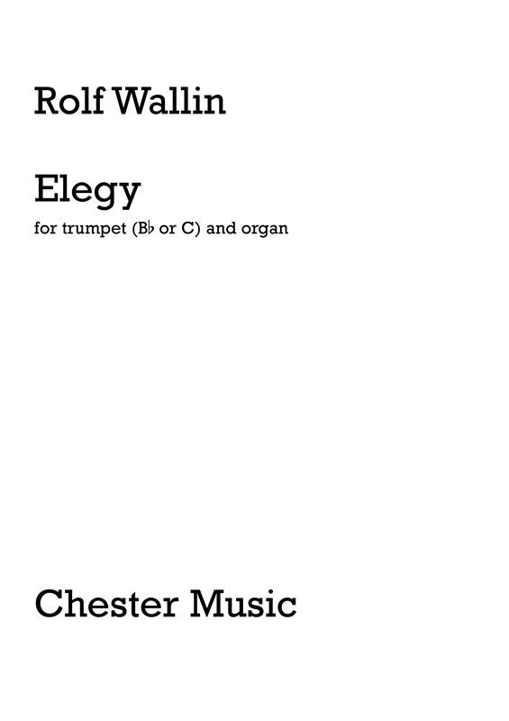 Rolf Wallin: Elegy for Trumpet and Organ: Trumpet: Instrumental Work