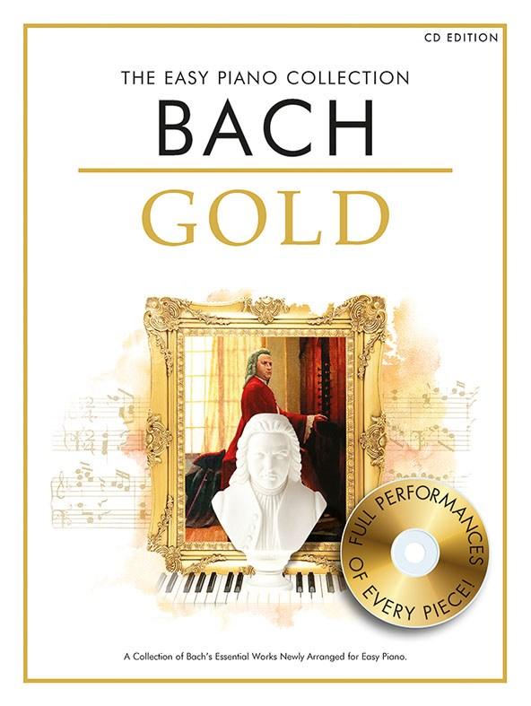 Johann Sebastian Bach: The Easy Piano Collection: Bach Gold (CD Edition): Easy
