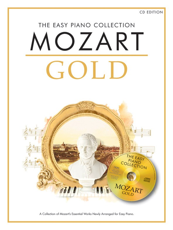 Wolfgang Amadeus Mozart: The Easy Piano Collection Mozart Gold (CD Edition):