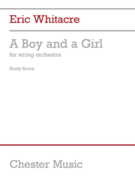 Eric Whitacre: A Boy And A Girl for String Orchestra (Full Score): String
