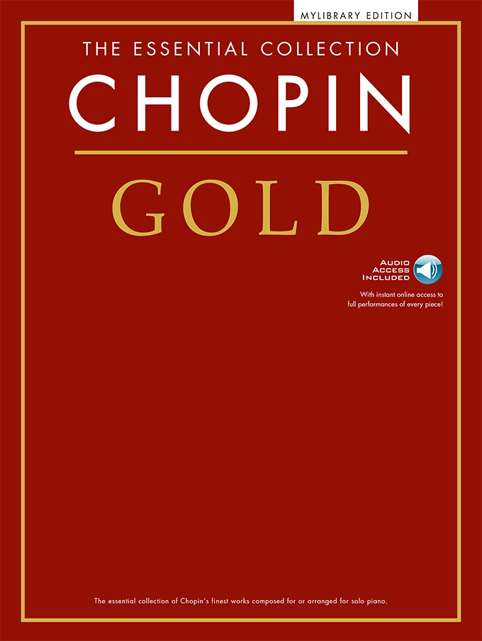 Frédéric Chopin: The Essential Collection: Chopin Gold: Piano: Instrumental