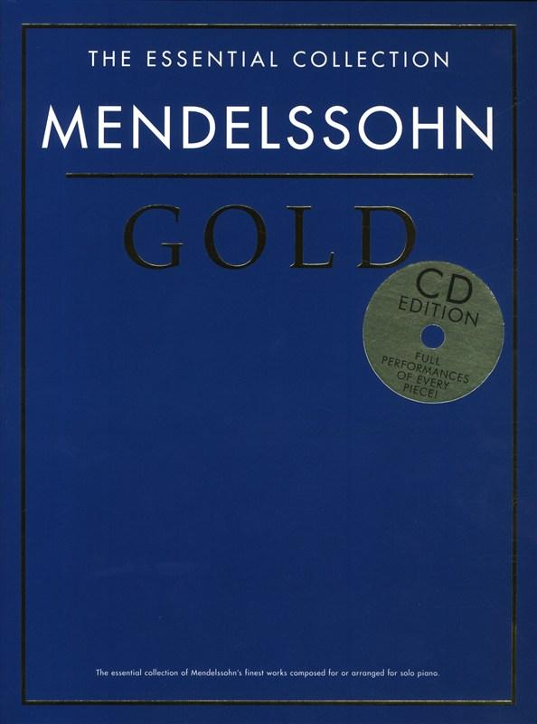 Felix Mendelssohn Bartholdy: The Essential Collection: Mendelssohn Gold (CD Ed):