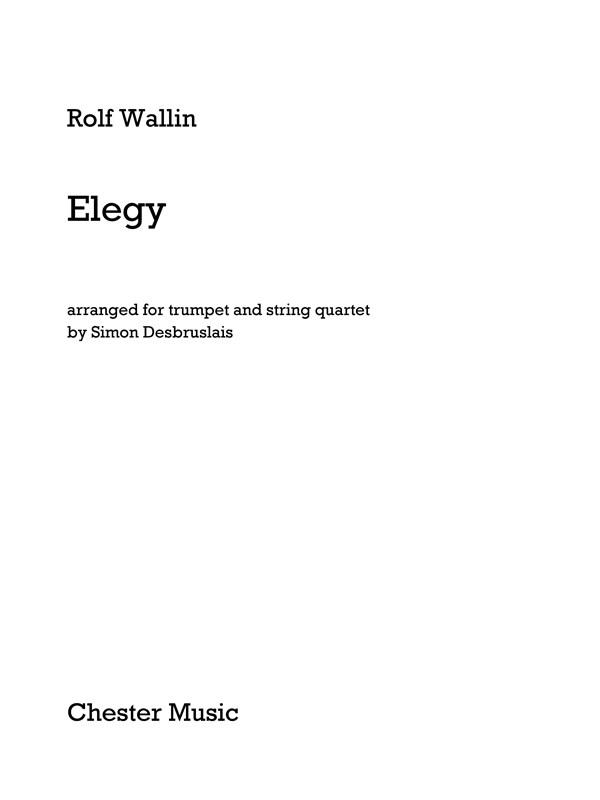 Rolf Wallin: Elegy - Trumpet/String Quartet: Chamber Ensemble: Score and Parts