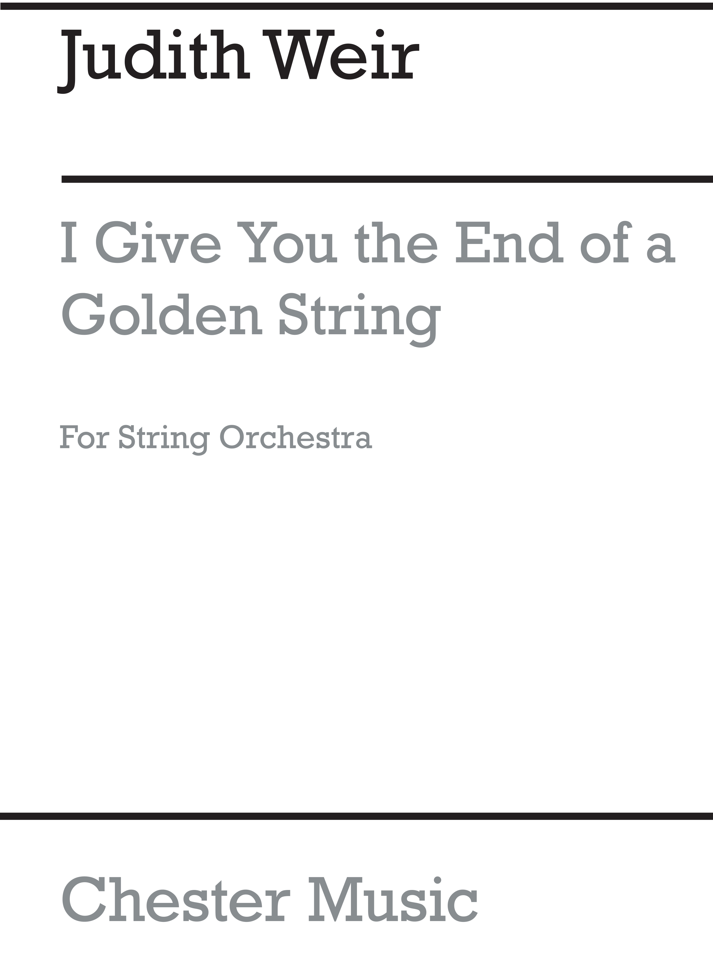 Judith Weir: I Give You The End Of A Golden String: String Orchestra: Study