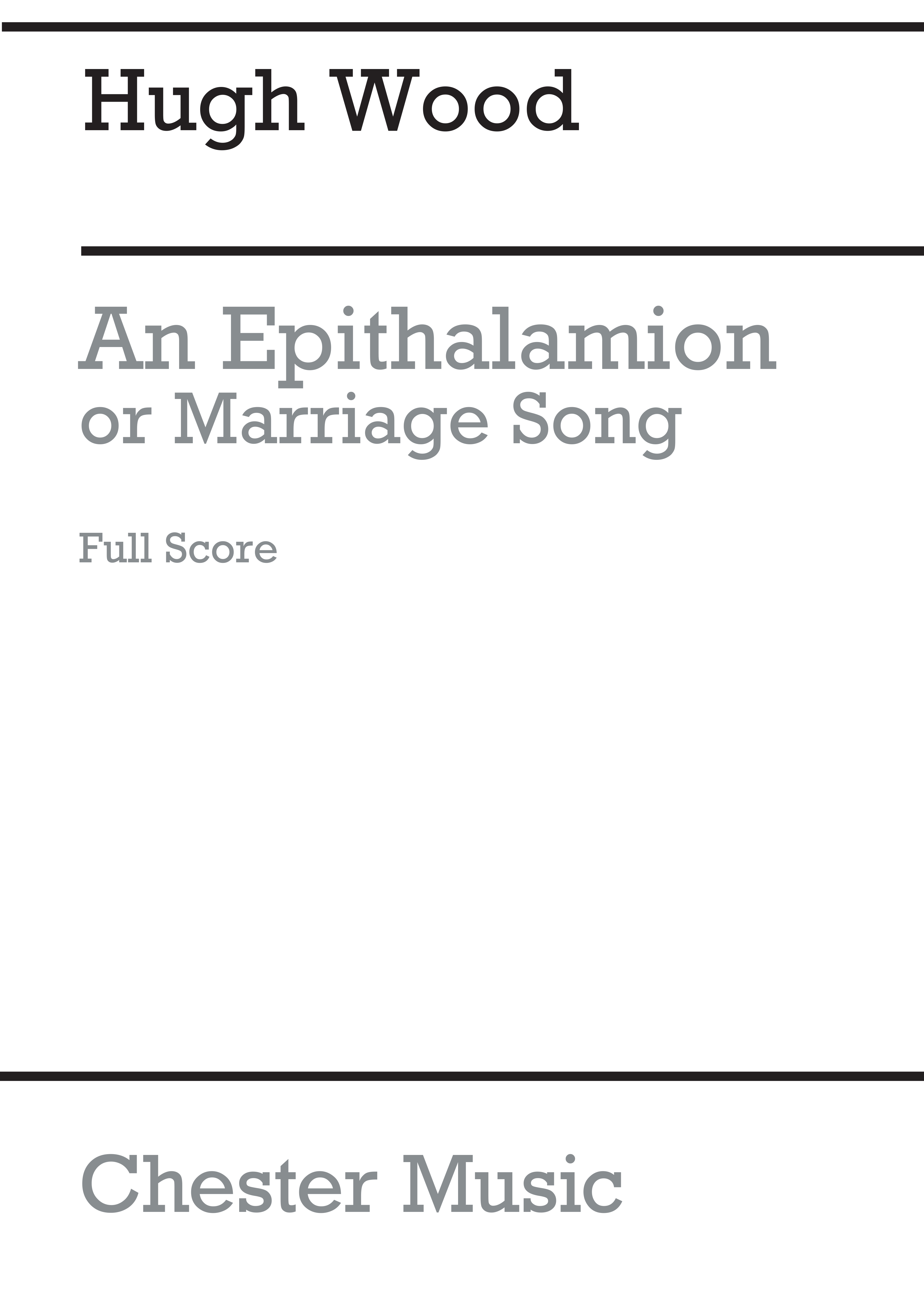 Hugh Wood: An Epithalamion  Or Marriage Song (Full Score): SATB: Score