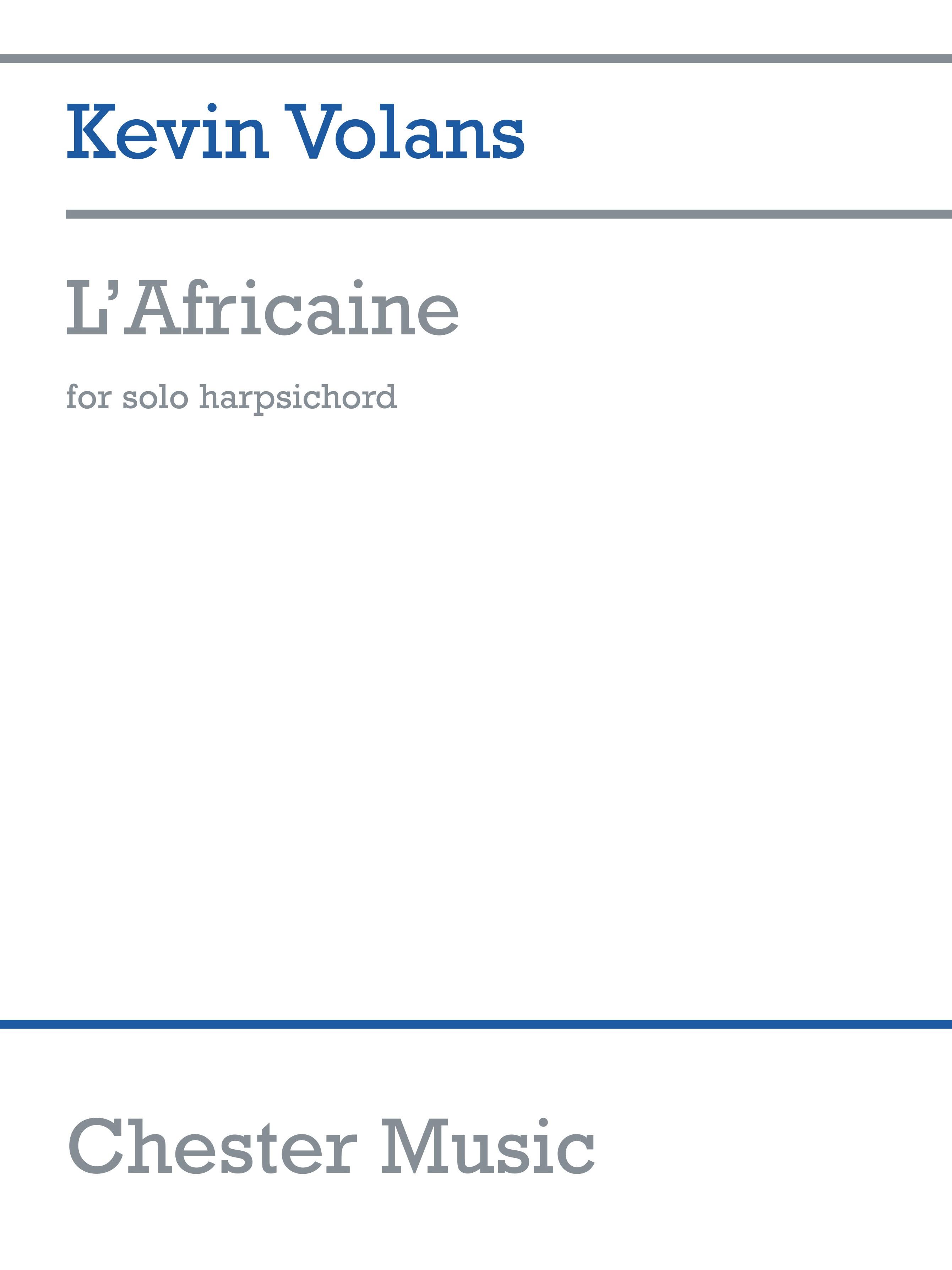 Kevin Volans: L'Africaine: Harpsichord: Instrumental Work