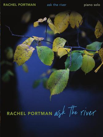 Rachel Portman: Ask the River: Piano: Instrumental Album