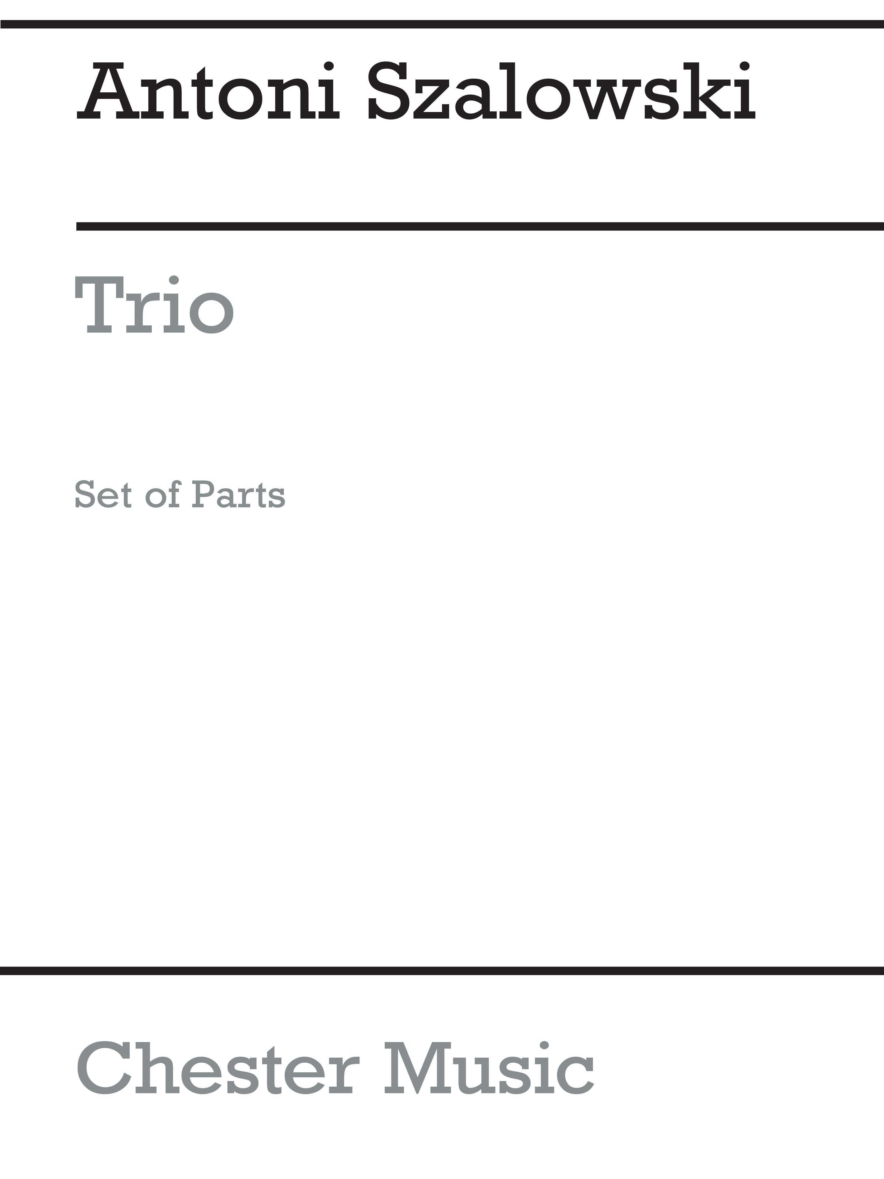 Antoni Szalowski: Trio Oboe  Clarinet and Bassoon: Chamber Ensemble
