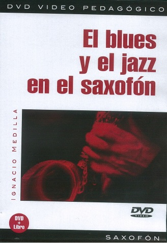 El Blues Y El Jazz En El Saxofón. For Saxophone