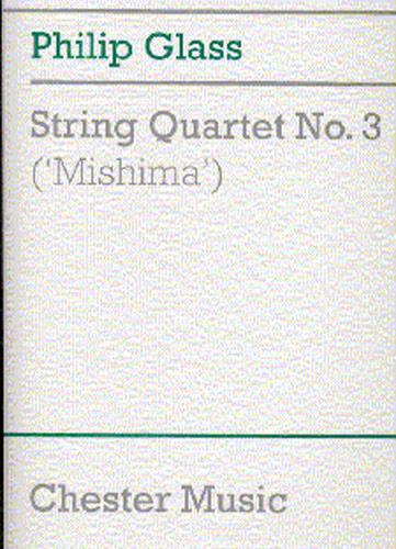 Philip Glass: String Quartet No. 3 (Mishima): String Quartet: Score