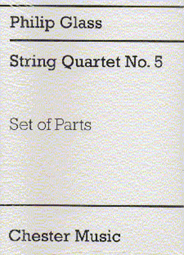 Philip Glass: String Quartet No.5: String Quartet: Parts