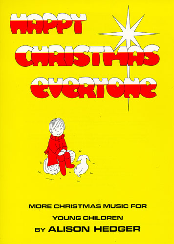 Alison Hedger: Happy Christmas Everyone: Piano  Vocal  Guitar: Classroom Musical