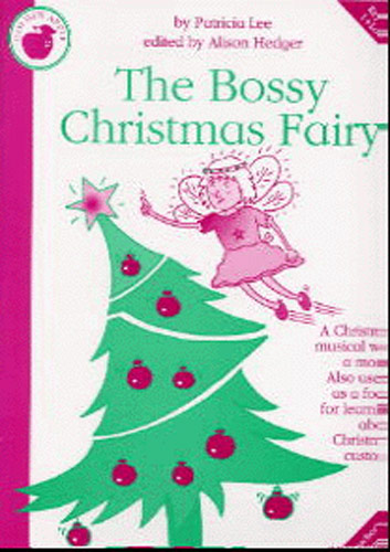 Patricia Lee: The Bossy Christmas Fairy: Piano  Vocal  Guitar: Classroom Musical