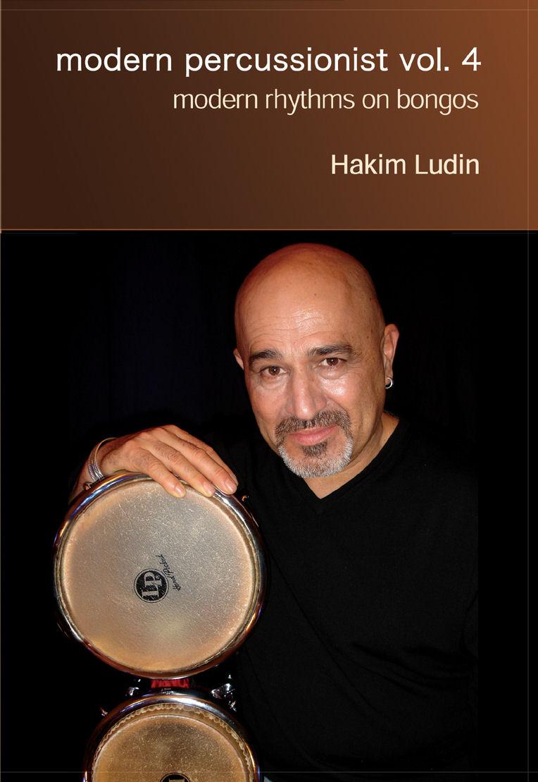Hakim Ludin: Modern Percussionist Vol. 4: Bongos: Instrumental Tutor