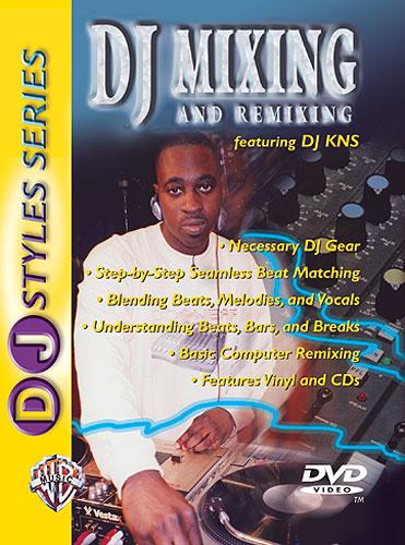 Dj Kns: Dj Mixing And Remixing: Featuring Dj Kns: Instrumental Tutor