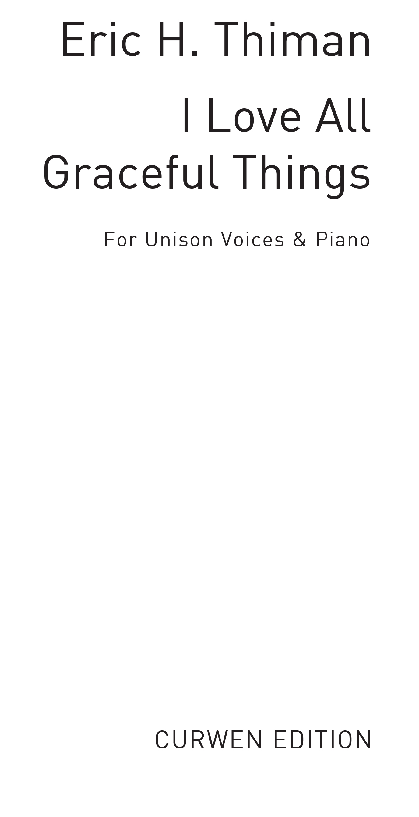 Eric Thiman: I Love All Graceful Things: Unison Voices: Vocal Score