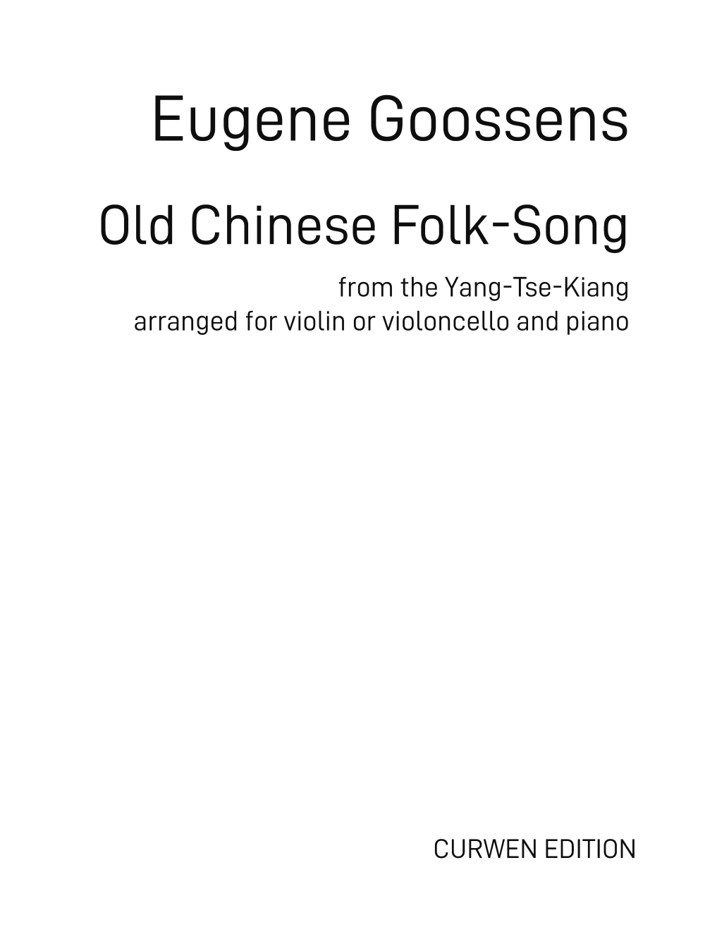 Eugene Goossens: Old Chinese Folk-Song: Violin and Accomp.: Instrumental Work