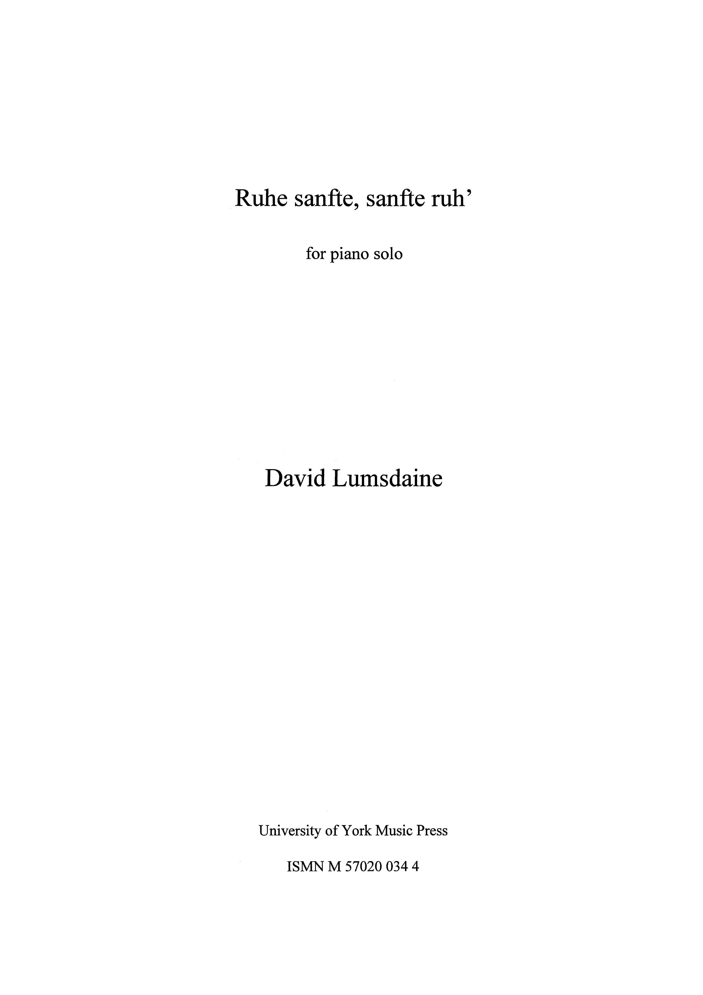 David Lumsdaine: Ruhe Sanfte  Sanfte Ruh': Piano: Instrumental Work
