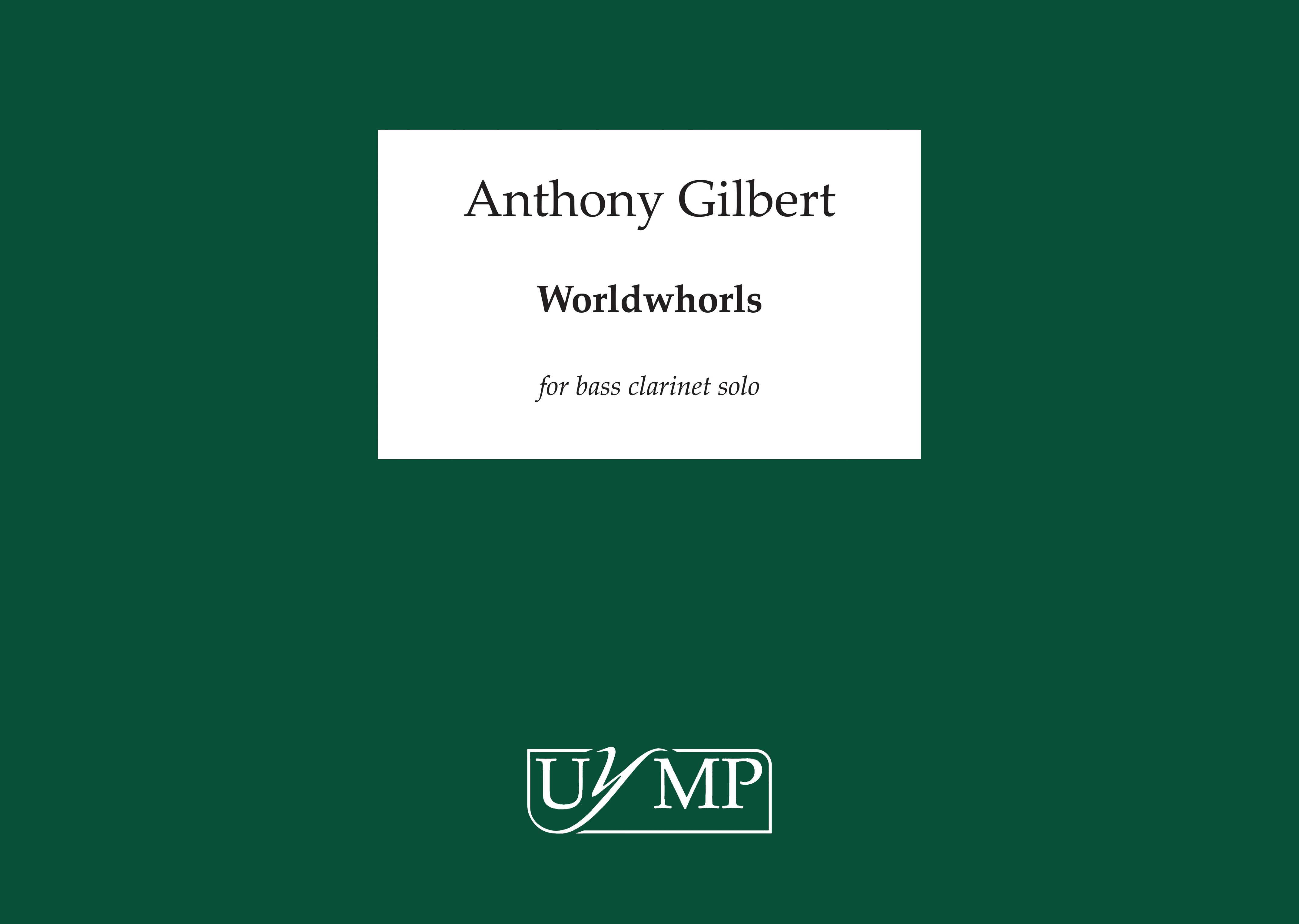Anthony Gilbert: Worldwhorls: Bass Clarinet: Instrumental Work