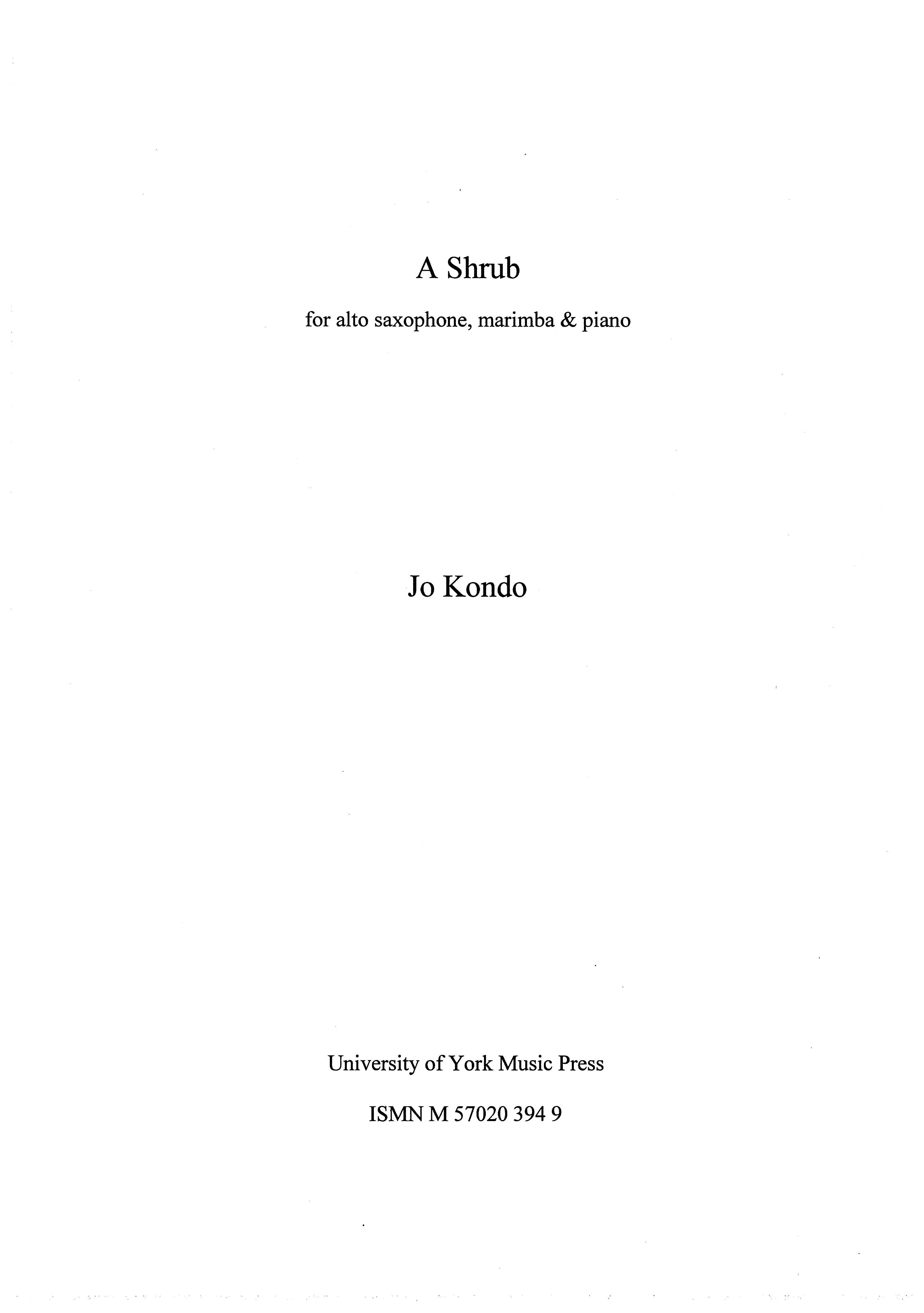 Jo Kondo: A Shrub: Alto Saxophone: Score and Parts