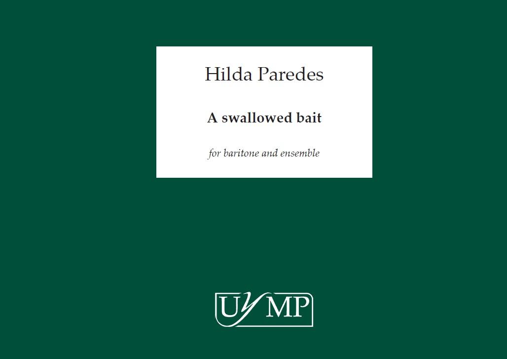 Hilda Paredes: A Swallowed Bait - A4 Study Score: Ensemble: Study Score