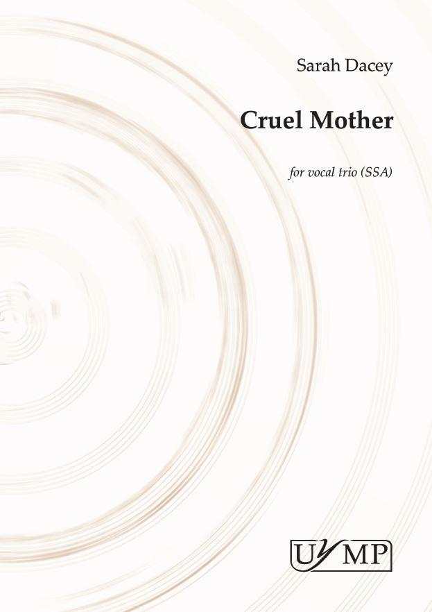Sarah Dacey: Cruel Mother: SSA: Vocal Score