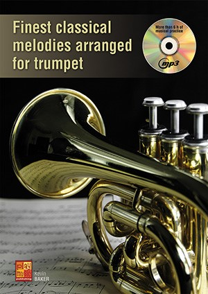 Kevin Baker: Finest Classical Melodies Arranged For Trumpet: Trumpet: