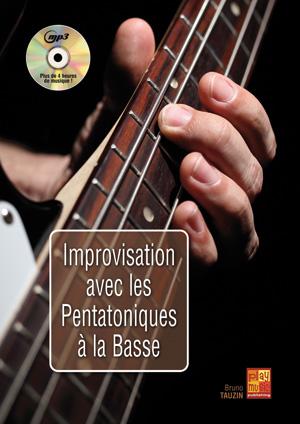 Bruno Tauzin: Improvisation Avec Les Pentatoniques A La Basse: Bass Guitar: