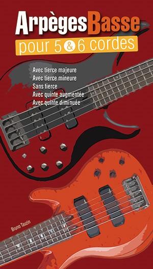 Arpeges Basse Pour 5 & 6 Cordes: Bass Guitar: Instrumental Tutor