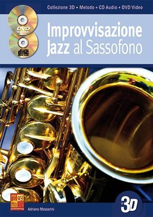 Improvvisazione Jazz Al Sassofono In 3D: Saxophone: Instrumental Tutor
