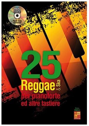 Pietro Pinelli: 25 Reggae & Ska Per Pianoforte Ed Altre Tastiere - Sheet Music