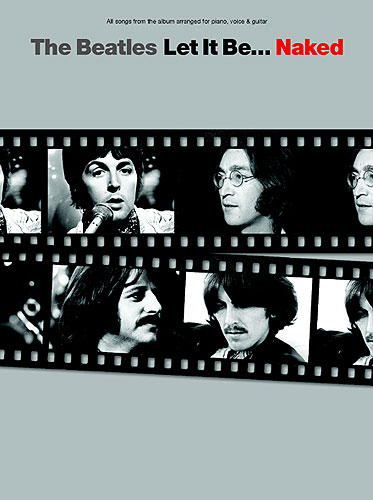 The Beatles: Let It Be... Naked: Piano  Vocal  Guitar: Album Songbook