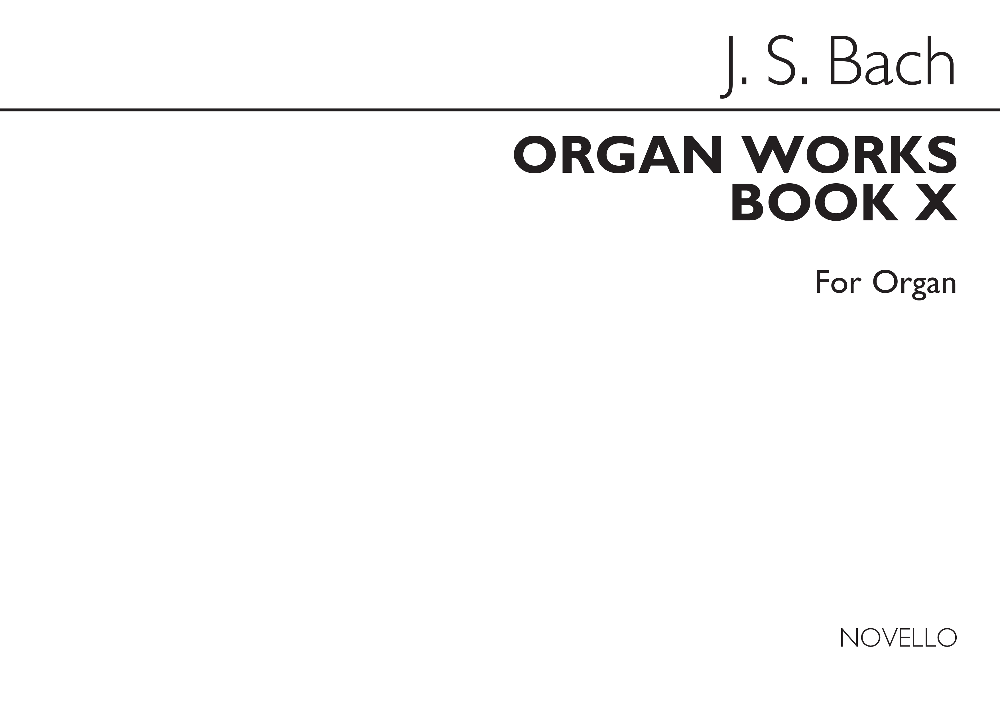 Johann Sebastian Bach: Organ Works Book 10: Organ: Instrumental Album