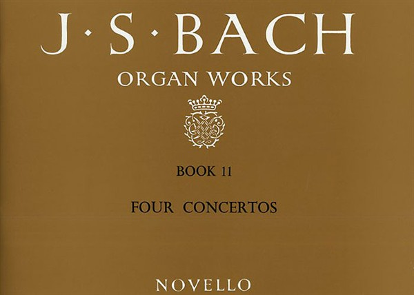 Johann Sebastian Bach: Organ Works Book 11: Four Concertos: Organ: Instrumental
