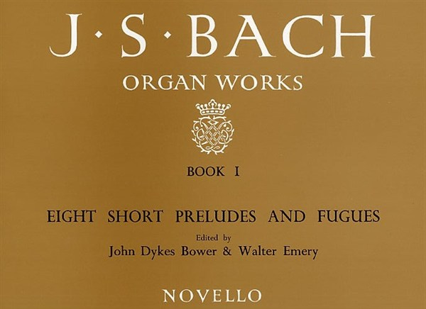 Johann Sebastian Bach: Organ Works Book 1: 8 Short Preludes & Fugues: Organ: