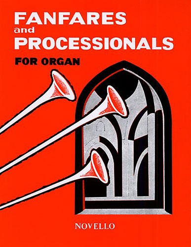 Fanfares And Processionals For Organ: Organ: Instrumental Album