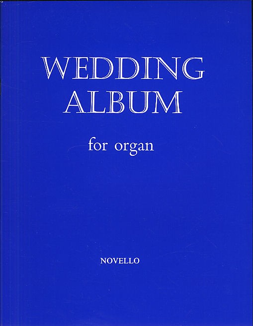 Wedding Album For Organ: Organ: Instrumental Album