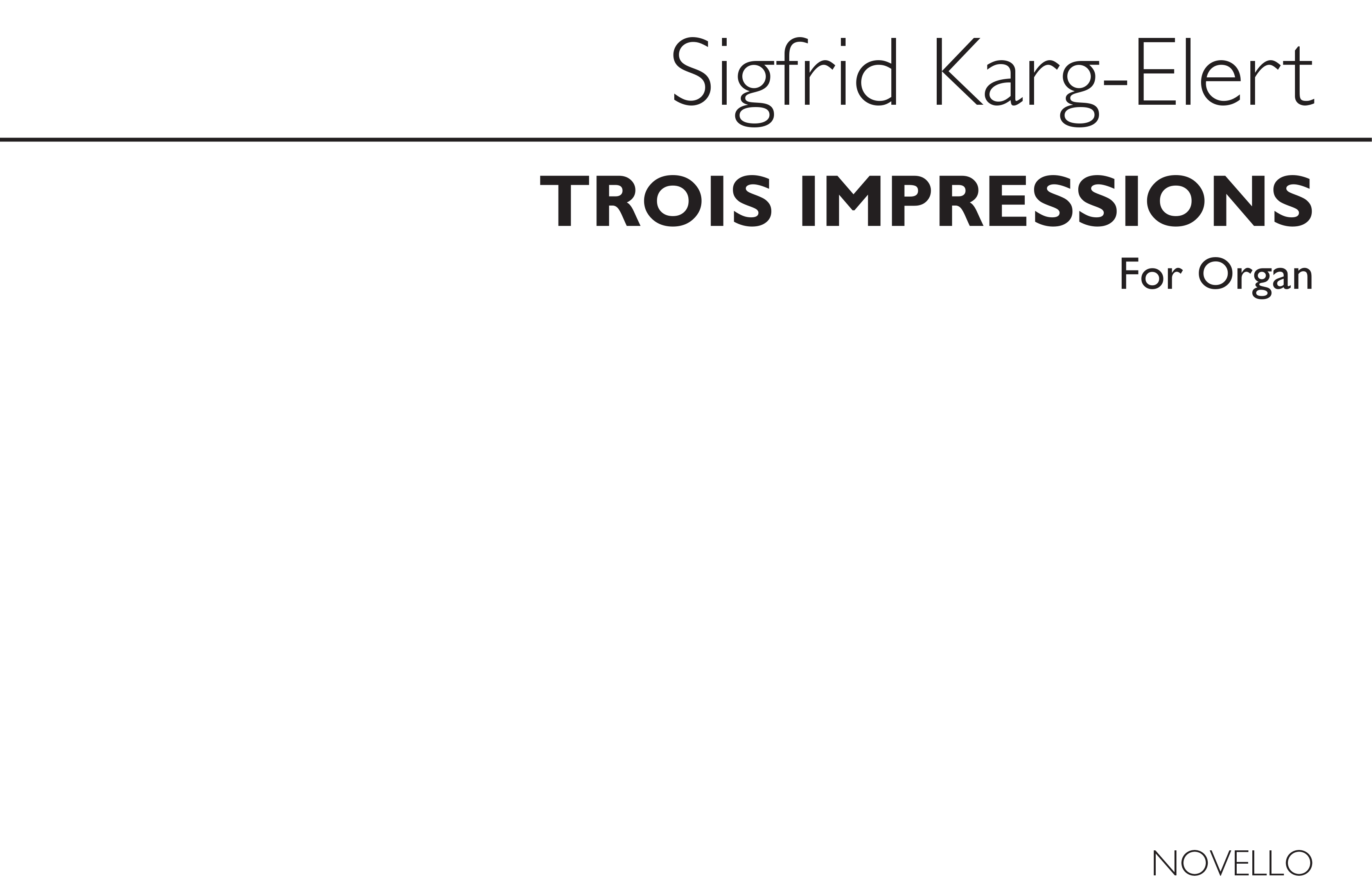 Sigfrid Karg-Elert: Trois Impressions Op.72: Organ: Instrumental Work