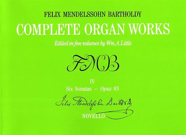 Felix Mendelssohn Bartholdy: Complete Organ Works Volume IV: Organ: Instrumental
