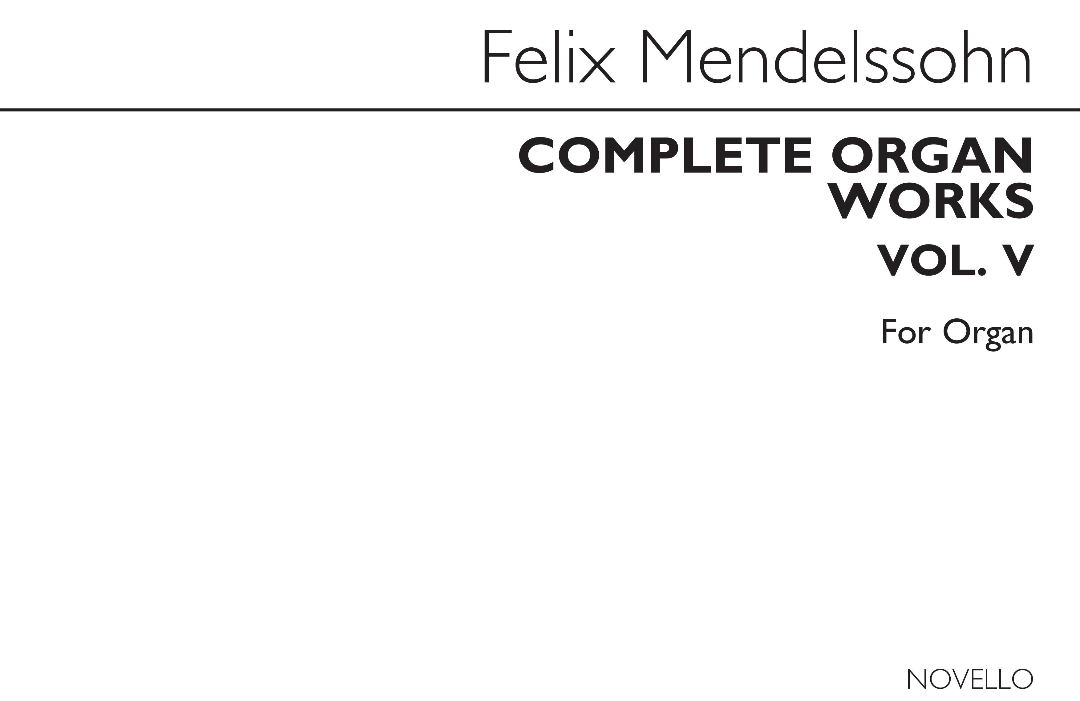 Felix Mendelssohn Bartholdy: Complete Organ Works Volume V: Organ: Instrumental