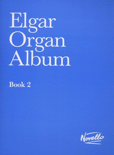 Edward Elgar: Elgar Organ Album - Book 2: Organ: Instrumental Album