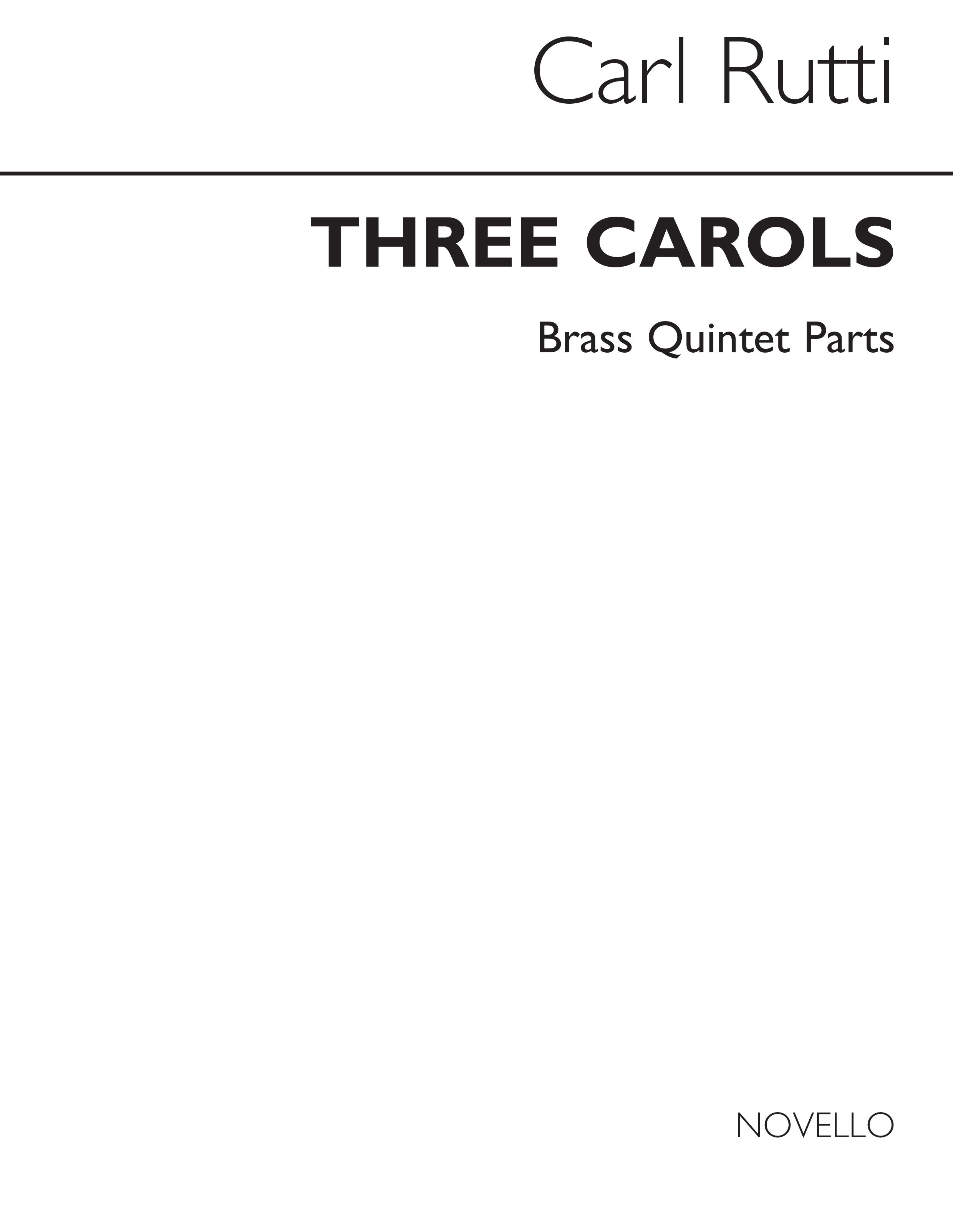 Carl Rütti: Three Carols (Brass Quintet Parts): Brass Ensemble: Parts