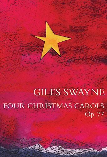 Giles Swayne: Four Christmas Carols Op.77: SATB: Vocal Score
