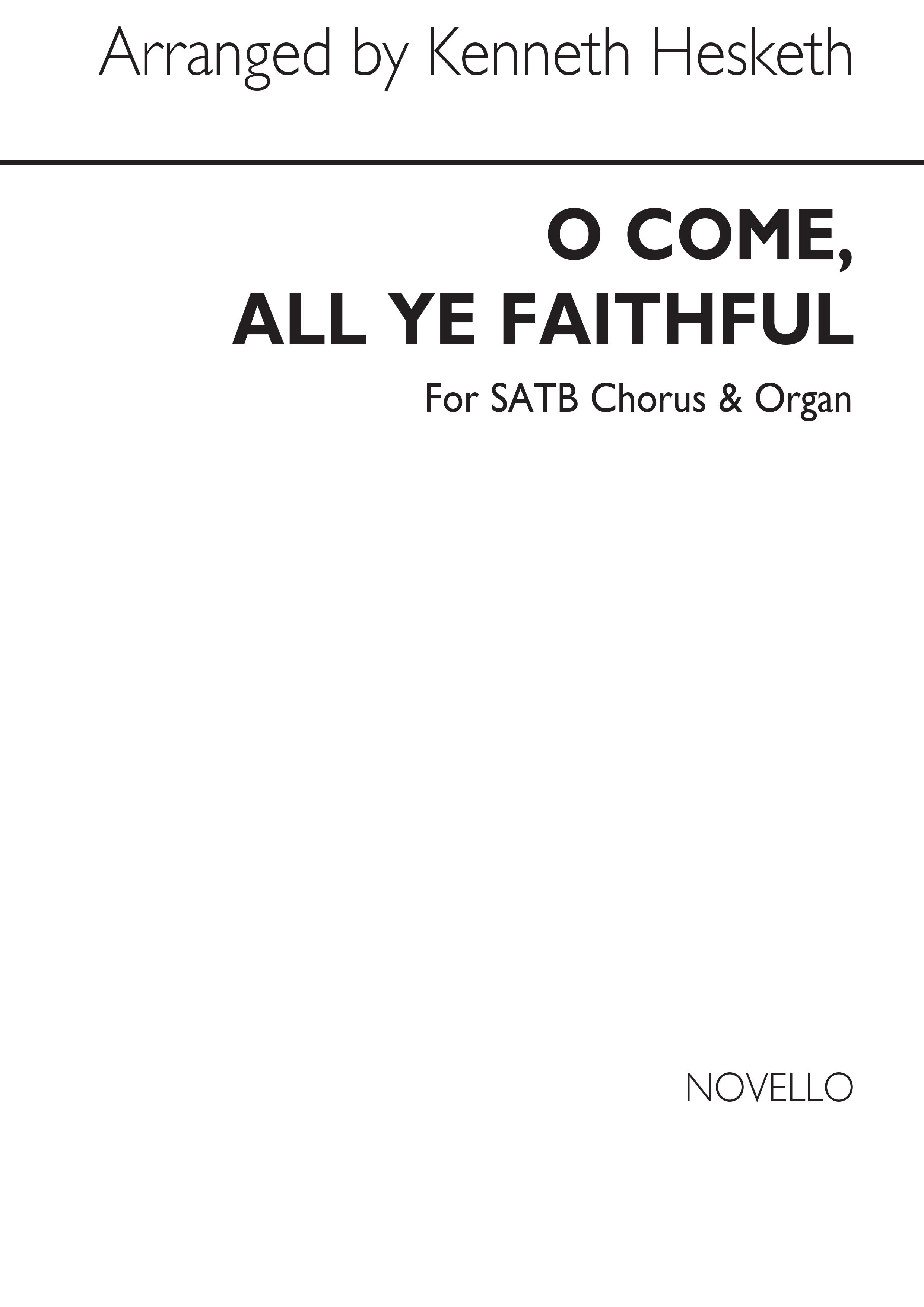 John Francis Wade: Oh Come All Ye Faithful (arr. by Kenneth Hesketh): SATB: